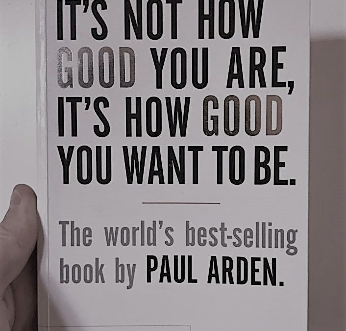 It's Not How Good You Are, It's How Good You Want To Be (Book Review)