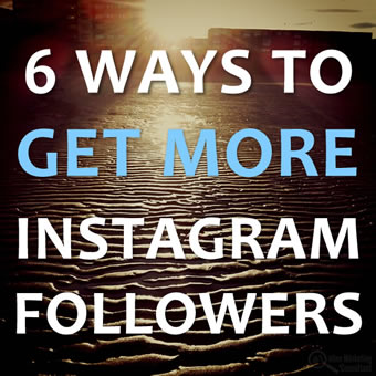 6 Ways to Get More Instagram Followers