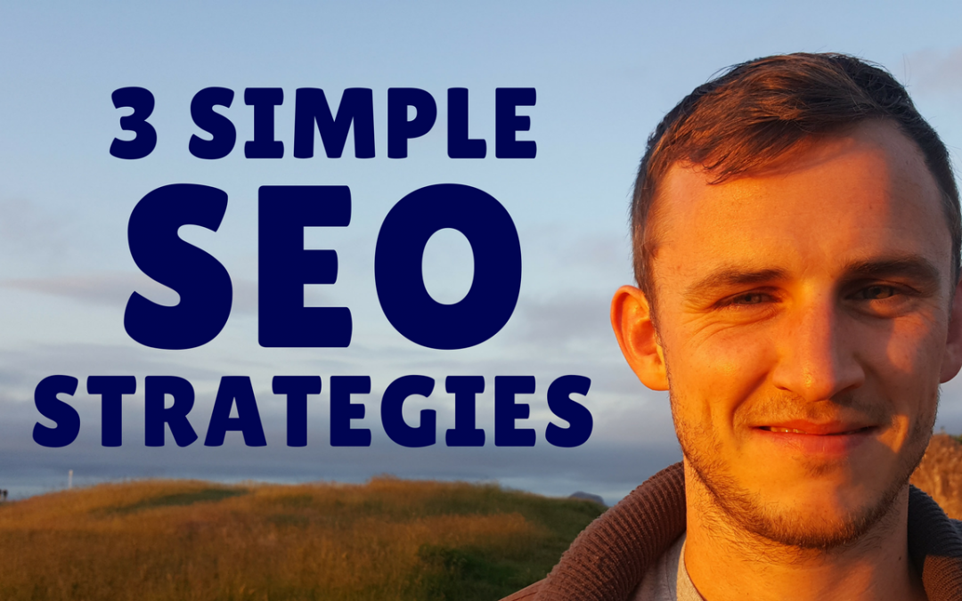 3 Simple SEO Strategies To Improve Your Website's Ranking On Google