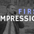 First Impression counts